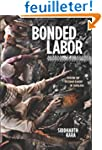 Bonded Labor - Tackling the System of...