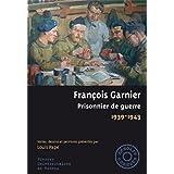 François Garnier : Prisonnier de guerre, 1939-1943