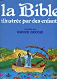 La Bible illustree par des enfants (French Edition)