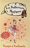 echange, troc Natacha Godeau - Les ballerines magiques : Voyage à Enchantia