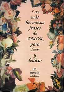 Las Mas Hermosas Frases De Amor / The Most Beautiful Love Phrases