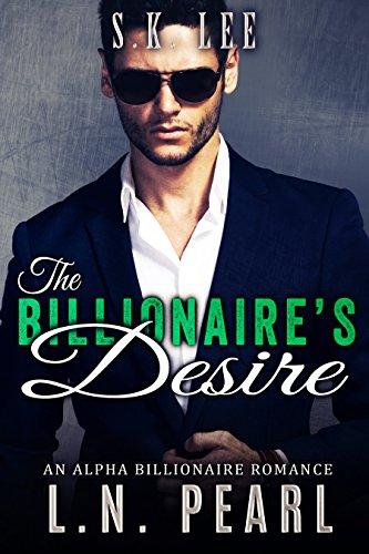 The Billionaire's Desire: Alpha Billionaire Romance (The Billionaire's Touch Book 4) PDF