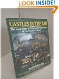 Castles in the Air: The Story of the B-17 Flying Fortress Crews of the US 8th Air Force