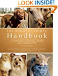 The Holistic Animal Handbook: A Guide...