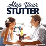 Stop Your Stutter Hypnosis: Cease Your Stammering, Using Hypnosis | Hypnosis Live