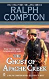 img - for Ralph Compton The Ghost of Apache Creek (Ralph Compton Western Series) book / textbook / text book