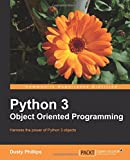 Python 3 Object Oriented Programming: Harness the Power of Python 3 Objects