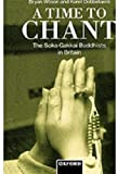img - for A Time to Chant: The Soka Gakkai Buddhists in Britain book / textbook / text book
