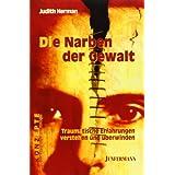 """Die Narben der Gewalt. Traumatische Erfahrungen verstehen und �berwinden.von """"Judith Lewis Herman"""""""