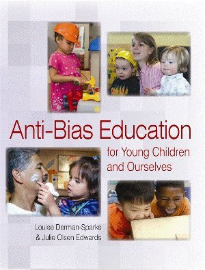 Anti-Bias Education for Young Children & Ourselves...