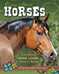 Crazy About Horses: Everything a Hors...