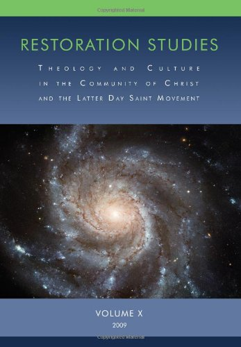 Restoration Studies: Theology And Culture In The Community Of Christ And The Latter Day Saint Movement