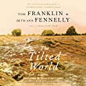 The Tilted World: A Novel (       UNABRIDGED) by Tom Franklin, Beth Ann Fennelly Narrated by Brian D'Arcy James