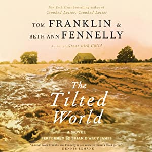 The Tilted World: A Novel | [Tom Franklin, Beth Ann Fennelly]