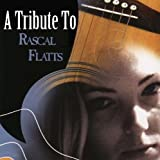 Tribute To Rascal Flatts Various Artists