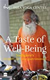 #5: A Taste of Well-Being: Sadhguru's Insights for your Gastronomics