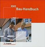 RWE Bau-Handbuch mit EnEV 2007. Inkl. CD-ROM: Praxiswissen für Ihr Bauprojekt -