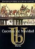Cuentos de Navidad = Christmas Stories (Biblioteca Universal de Clasicos Juveniles) (Spanish Edition)