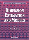 img - for Dimension Estimation and Models (Nonlinear Time Series and Chaos) book / textbook / text book