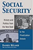 Social Security: History and Politics from the New Deal to the Privatization Debate (Studies in Government and Public Policy) (Studies in Government & Public Policy)