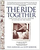 Paul Karasik The Ride Together: A Brother and Sister's Memoir of Autism in the Family