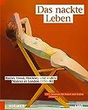 Das nackte Leben: Bacon, Freud, Hockney und andere. Malerei in London 1950-80