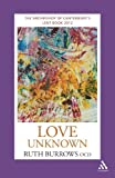 OCD Ruth Burrows Love Unknown: The Archbishop of Canterbury's Lent Book 2012
