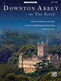 img - for Downton Abbey -- The Suite: From the Carnival/Masterpiece Television Series (Easy Piano) (Sheet) book / textbook / text book