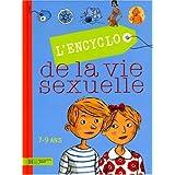L'Encyclo de la vie sexuelle : 7-9 Ans
