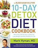 img - for The Blood Sugar Solution 10-Day Detox Diet Cookbook: More than 150 Recipes to Help You Lose Weight and Stay Healthy for Life book / textbook / text book