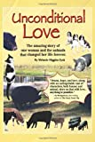 Ms. Melanie Higgins Zysk Unconditional Love: The amazing story of one woman and the animals that changed her life forever.: 1