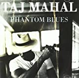 echange, troc Taj Mahal - Phantom Blues