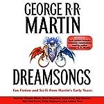 Dreamsongs (Unabridged Selections) | George R. R. Martin