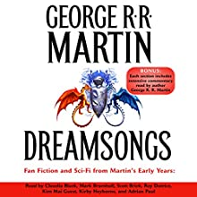 Dreamsongs (Unabridged Selections) Audiobook by George R. R. Martin Narrated by George R. R. Martin, Claudia Black, Mark Bramhall, Scott Brick, Roy Dotrice