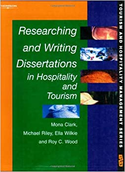 researching and writing dissertation in hospitality and tourism