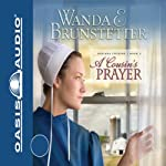 A Cousin's Prayer: Indiana Cousins, Book 2 (       UNABRIDGED) by Wanda E. Brunstetter Narrated by Jill Shellabarger
