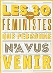 Les 30 f�ministes que personne n'a vu...