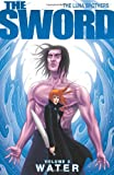 The Sword Volume 2: Water (Sword (Image Comics)) (v. 2) (1582409765) by Luna, Joshua