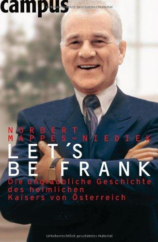 lets-be-frank-die-unglaubliche-geschichte-des-heimlichen-kaisers-von-osterreich