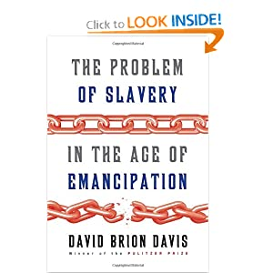 The Problem of Slavery in the Age of Emancipation by David Brion Davis