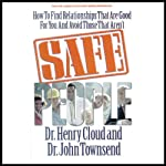 Safe People: How to Find Relationships That Are Good for You and Avoid Those That Aren't | Dr. Henry Cloud,Dr. John Townsend