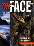 The Face: Six Great Climbing Adventures (0563383194) by Else, Richard
