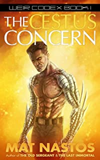 (FREE on 1/20) The Cestus Concern: Weir Codex Book 1 by Mat Nastos - http://eBooksHabit.com