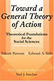 Toward a General Theory of Action: Theoretical Foundations for the Social Sciences (Social Science Classics Series) (0765807181) by Shils, Edward
