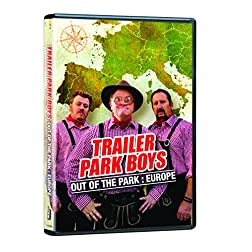 Trailer Park Boys: Out of the Park - Europe