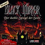 Black Mirror - Der dunkle Spiegel der Seele: Hrspiel zum Computerspiel.von &#34;Astrid Meirose&#34;