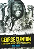 img - for George Clinton: The Cosmic Odyssey of Dr Funkenstein book / textbook / text book