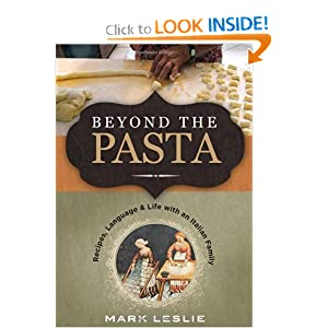 Click to buy Italian Cookbooks: Beyond The Pasta; Recipes, Language and Life with an Italian Family from Amazon!