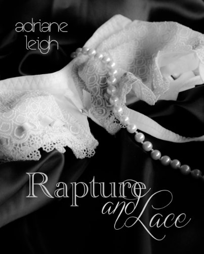 Rapture and Lace (Lace #3) by Adriane Leigh