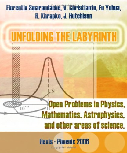 Large book cover: Unfolding the Labyrinth: Open Problems in Mathematics, Physics, Astrophysics, and Other Areas of Science
